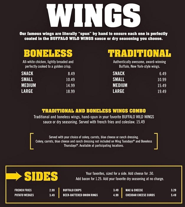 Buffalo Wild Wings Full Menu & Prices [Updated Dec ] Buffalo Wild Wings menu prices are very respectable. They might be a little higher than what you would expect in .